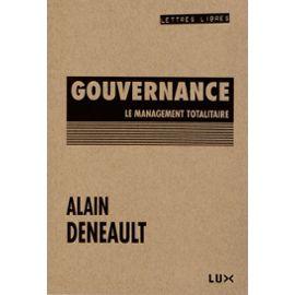 la-gouvernance-ou-la-tyrannie-du-management-de-alain-deneault-938125203_ML